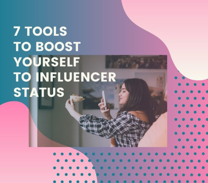 Hero Image 7 Tools to Boost Yourself to Influencer Status